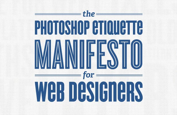 Photoshop Etiquette Manifesto for Web Designers