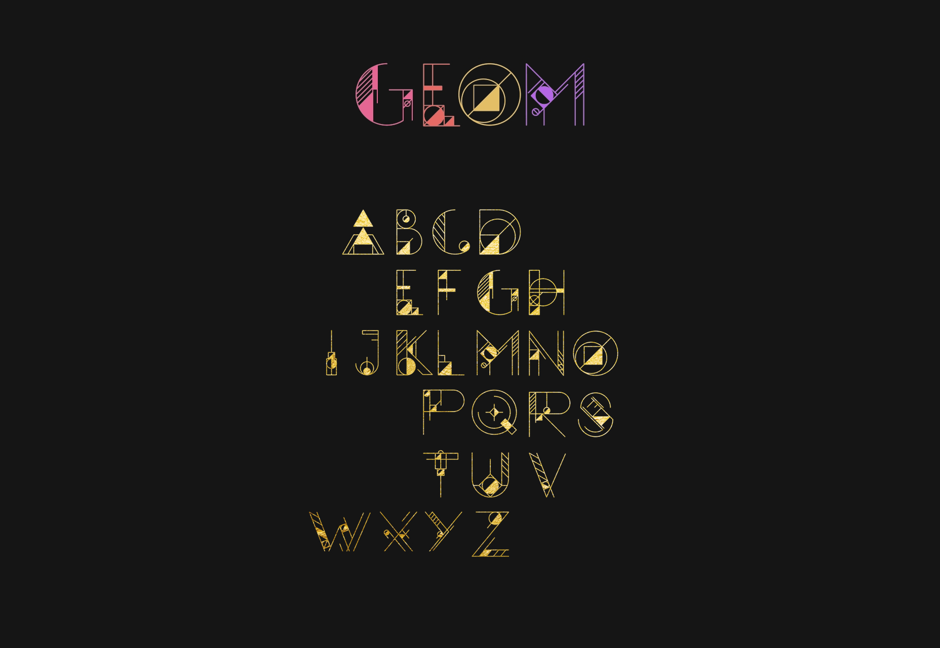 GEOM Display: An Fully Geometrically Adorned TypeFace