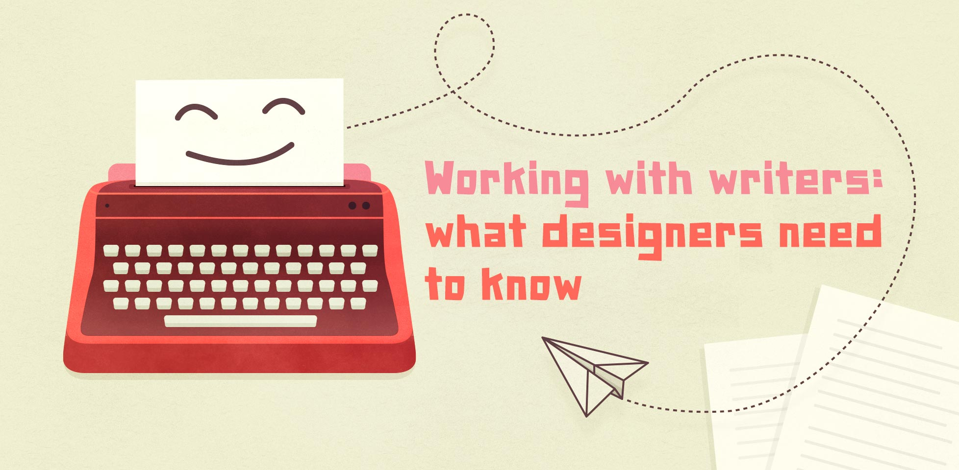 Working with writers: what designers need to know