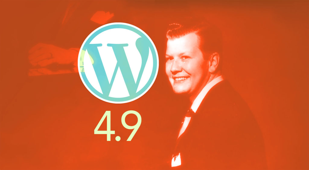 "What's New in WordPress 4.9 ""Tipton"""
