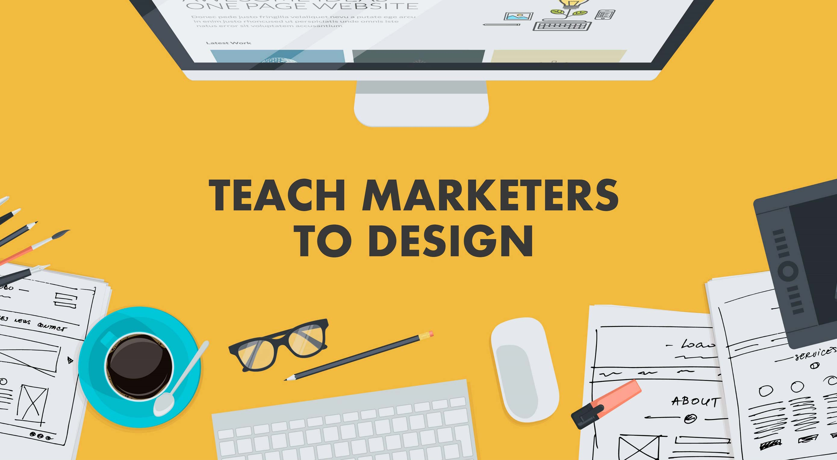 How to Teach Marketers to Design: 3 Tips and 4 Essential Tools