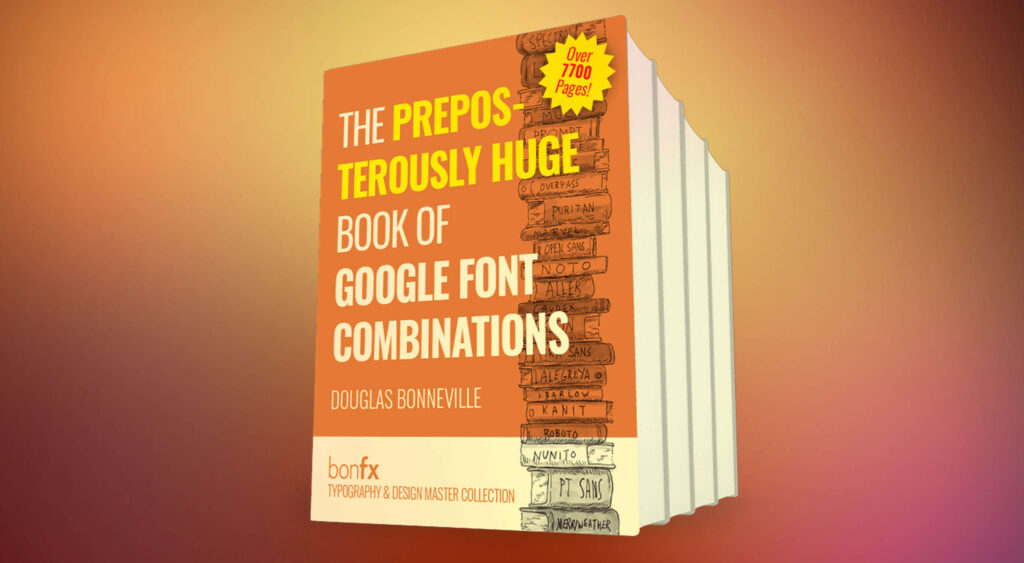 Deal: The Preposterously Huge Book of Google Font Combinations