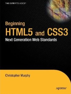 Beginning HTML5 and CSS3: Next Generation Web Standards