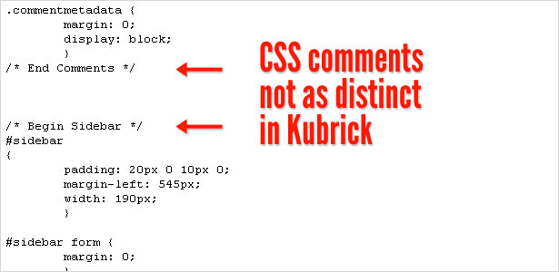 Kubrick's Less Distinct CSS Comments
