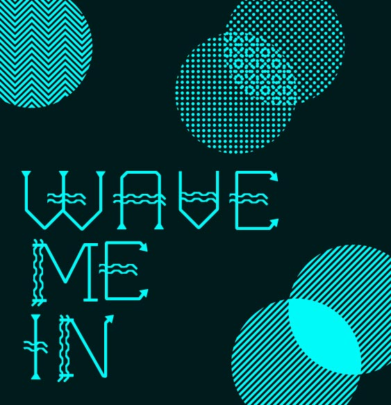 wave me in